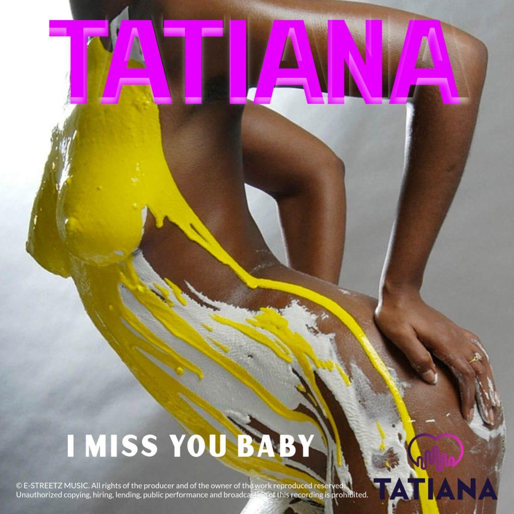 tatiana I miss you baby