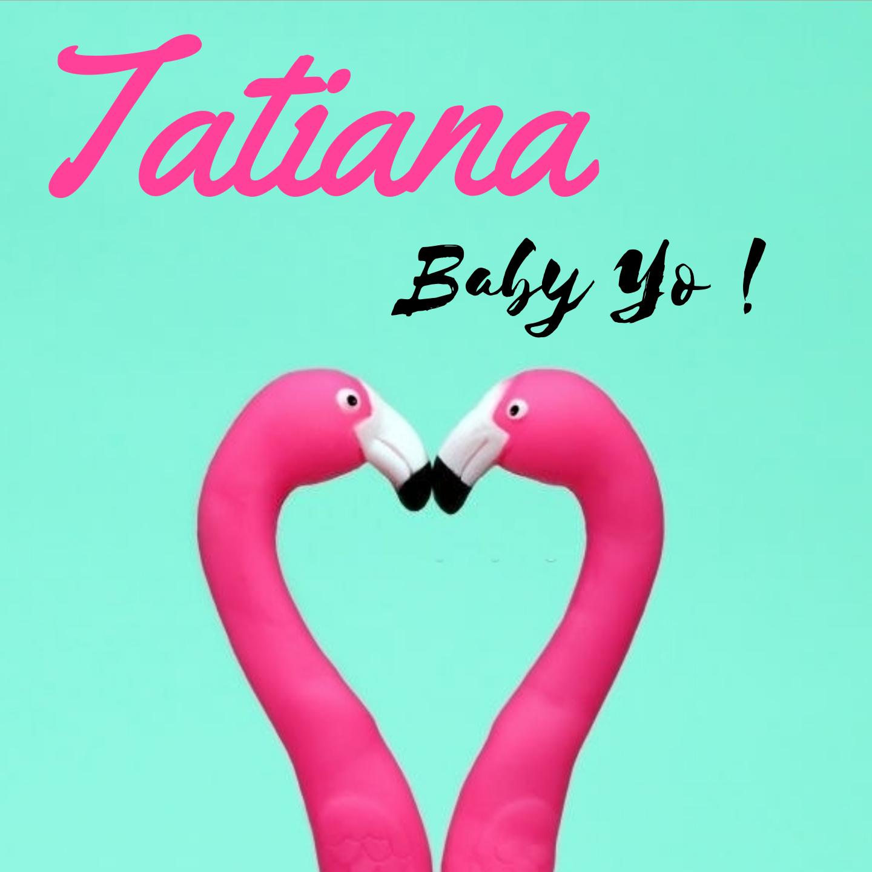 Baby Yo Tatiana